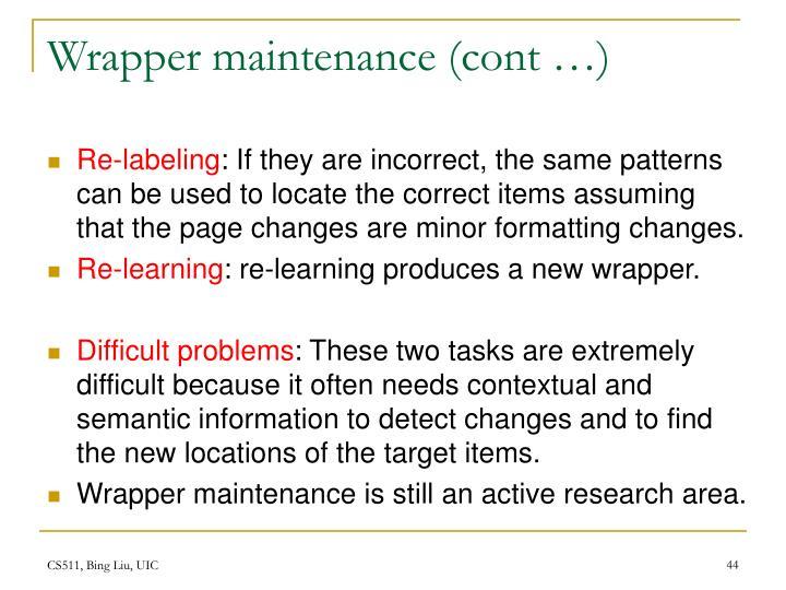 Wrapper maintenance (cont …)