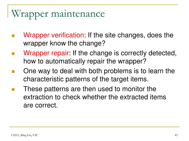 Wrapper maintenance