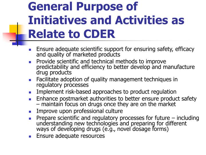 General Purpose of Initiatives and Activities as Relate to CDER