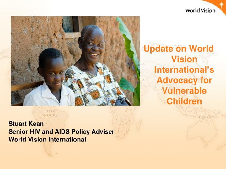 Update on World Vision International's  Advocacy for Vulnerable Children