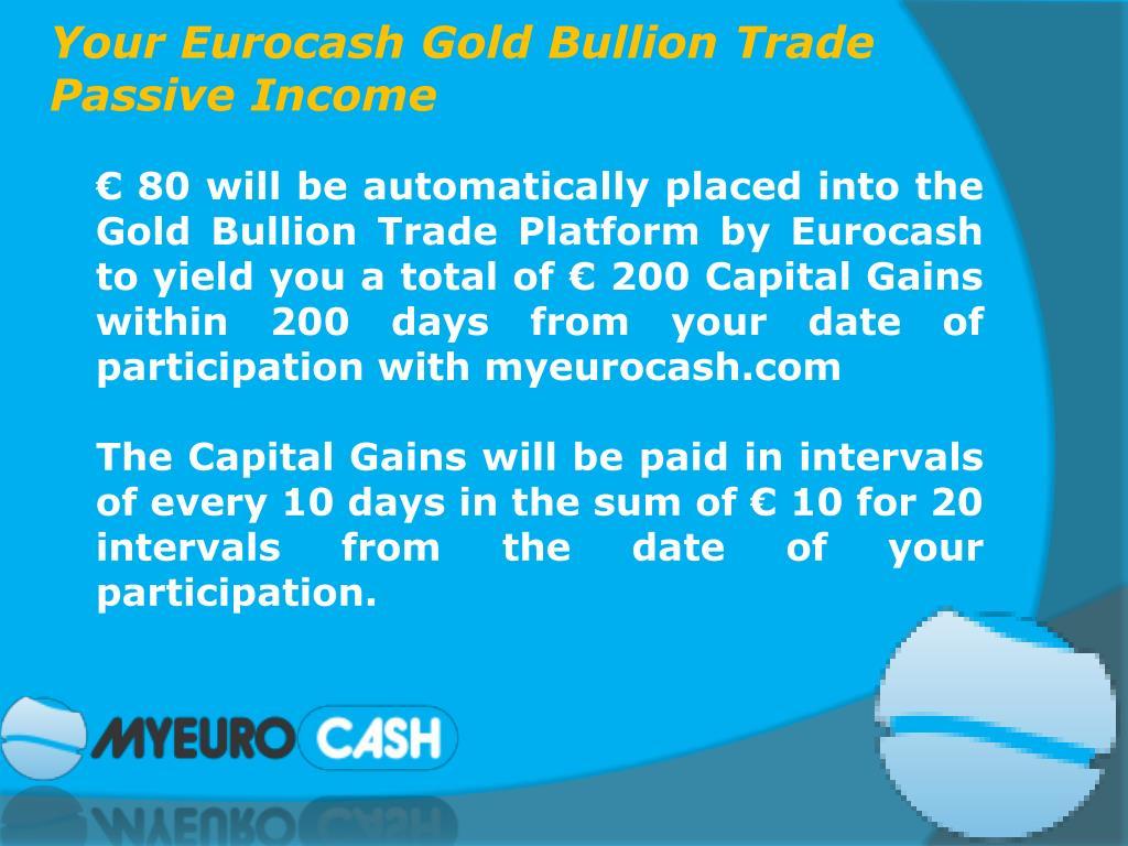 Your Eurocash Gold Bullion Trade