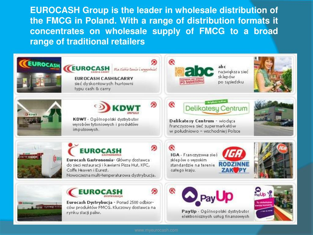 EUROCASH Group is the leader in wholesale distribution of the FMCG in Poland. With a range of distribution formats it concentrates on wholesale supply of FMCG to a broad range of traditional retailers