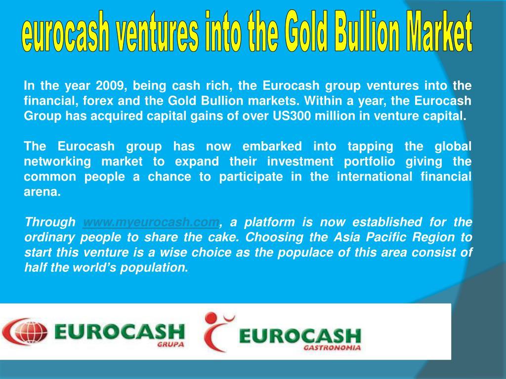 eurocash ventures into the Gold Bullion Market