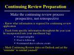 continuing review preparation