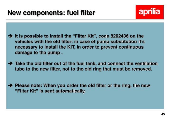 New components: fuel filter