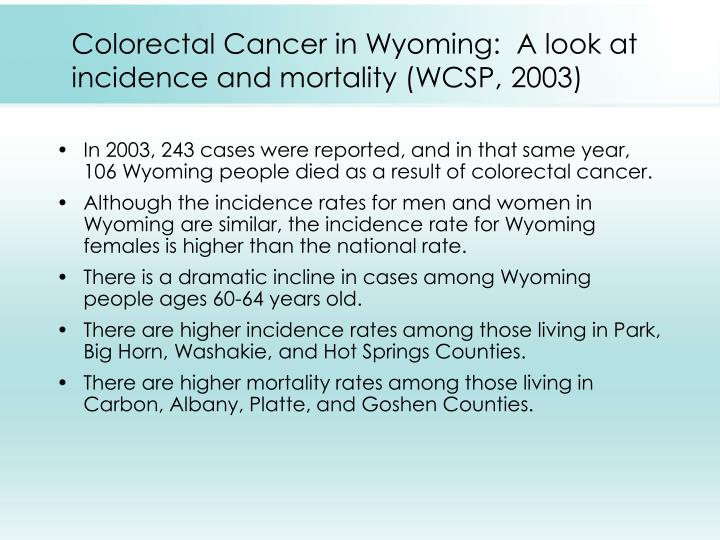 Colorectal cancer in wyoming a look at incidence and mortality wcsp 2003