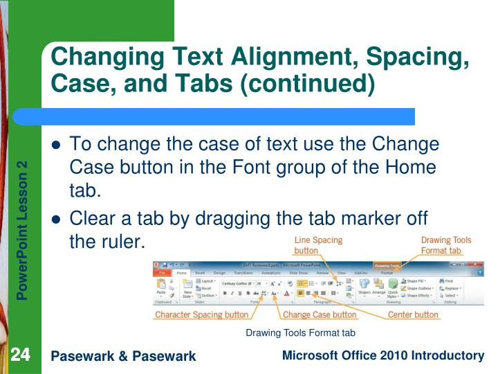 Changing Text Alignment, Spacing, Case, and Tabs (continued)