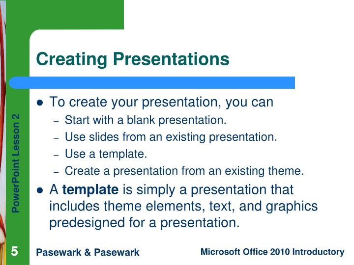 To create your presentation, you can