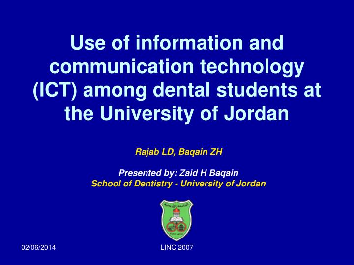 Use of information and communication technology (ICT) among dental students at the University of Jor...