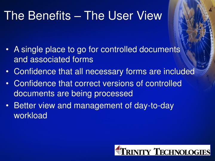The Benefits – The User View