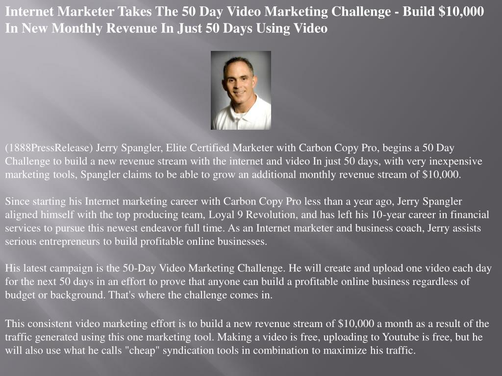 Internet Marketer Takes The 50 Day Video Marketing Challenge - Build $10,000 In New Monthly Revenue In Just 50 Days Using Video