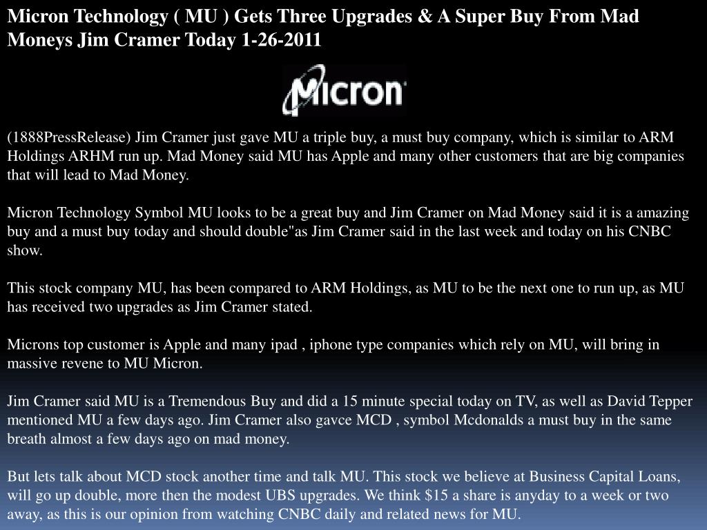 Micron Technology ( MU ) Gets Three Upgrades & A Super Buy From Mad Moneys Jim Cramer Today 1-26-2011