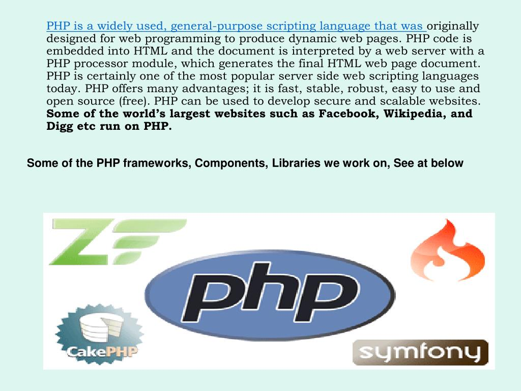PHP is a widely used, general-purpose scripting language that was