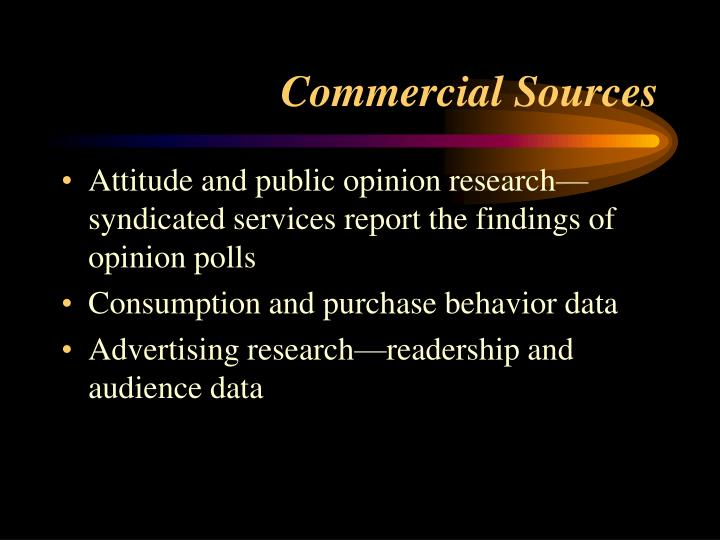 Attitude and public opinion research—syndicated services report the findings of opinion polls