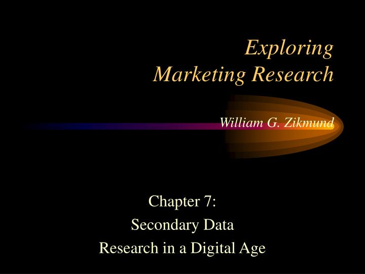 Exploring marketing research william g zikmund