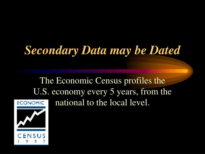 Secondary Data may be Dated