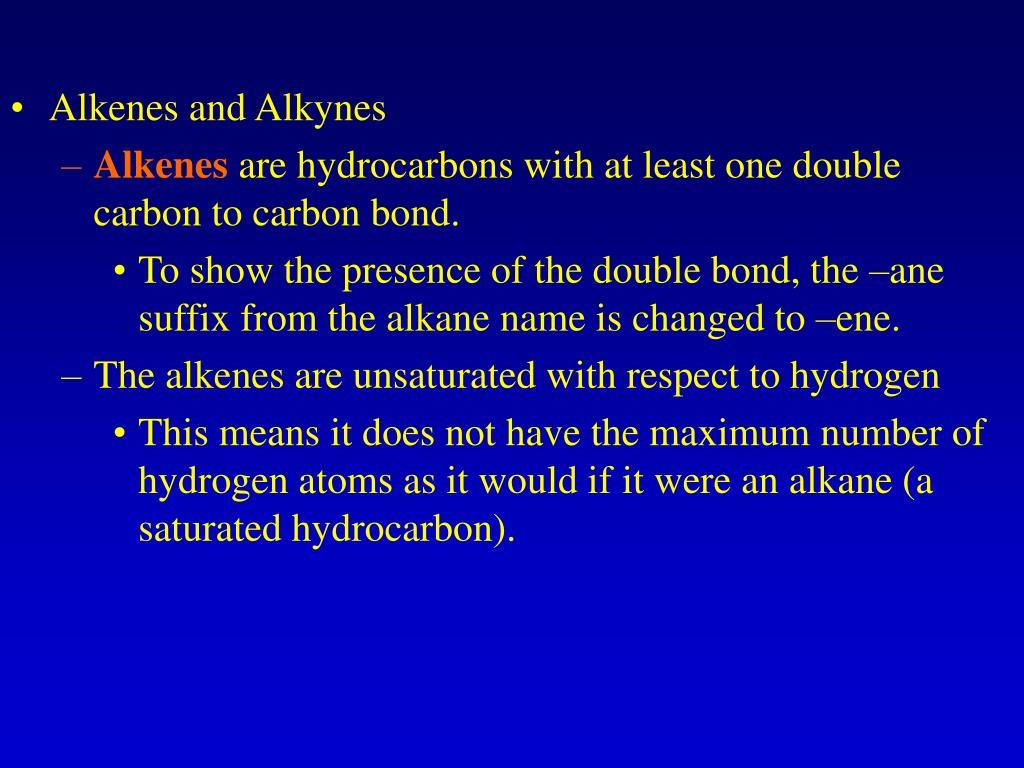 Alkenes and Alkynes