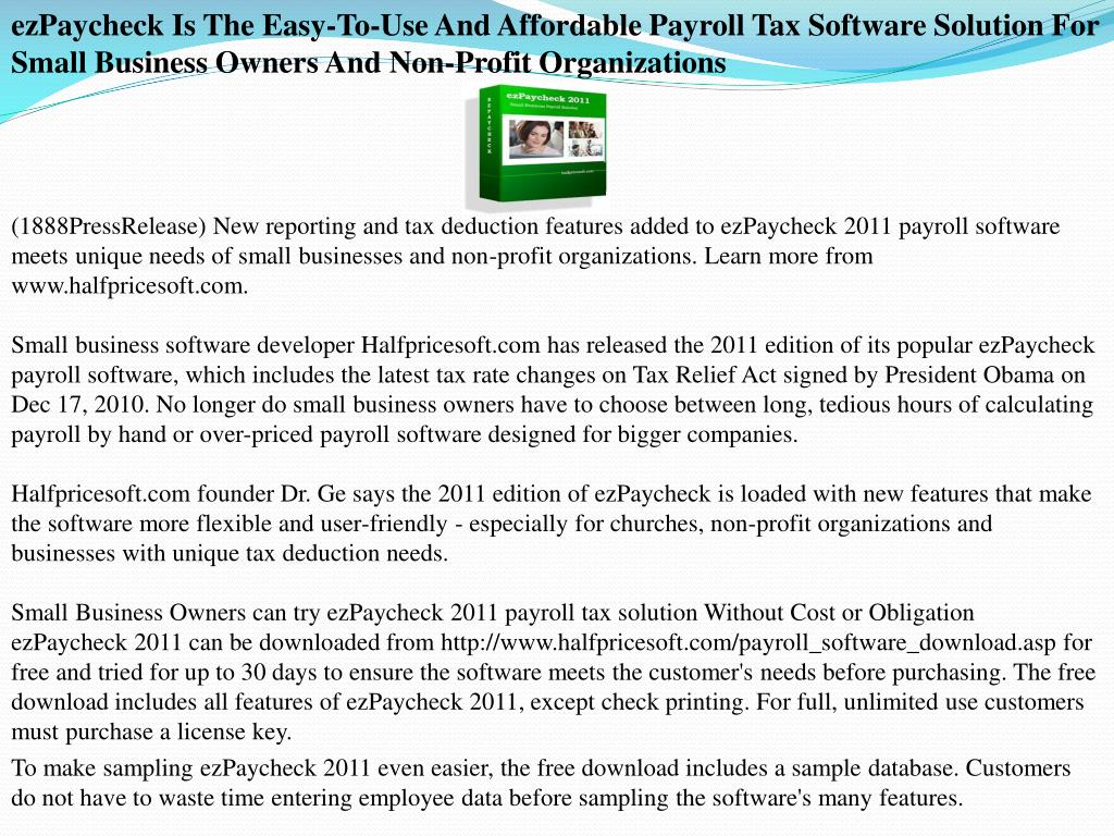 ezPaycheck Is The Easy-To-Use And Affordable Payroll Tax Software Solution For Small Business Owners And Non-Profit Organizations