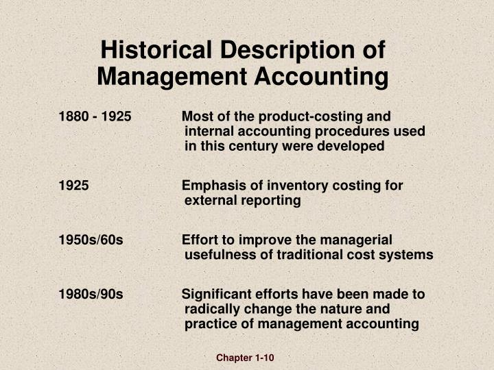 1880 - 1925	Most of the product-costing and internal accounting procedures used in this century were developed