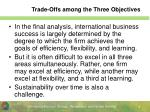 trade offs among the three objectives