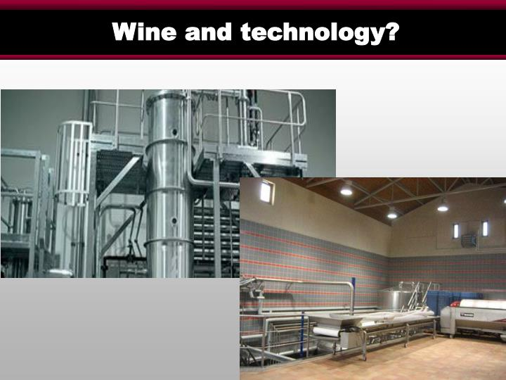 Wine and technology