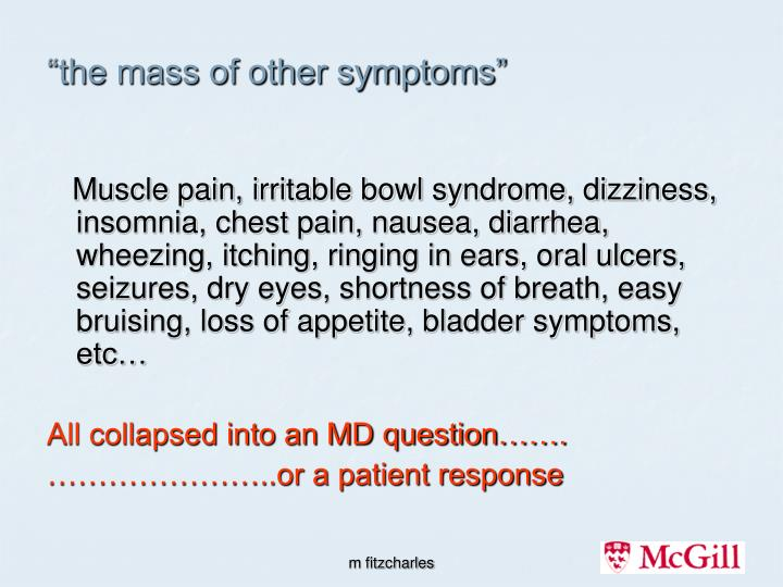 """the mass of other symptoms"""