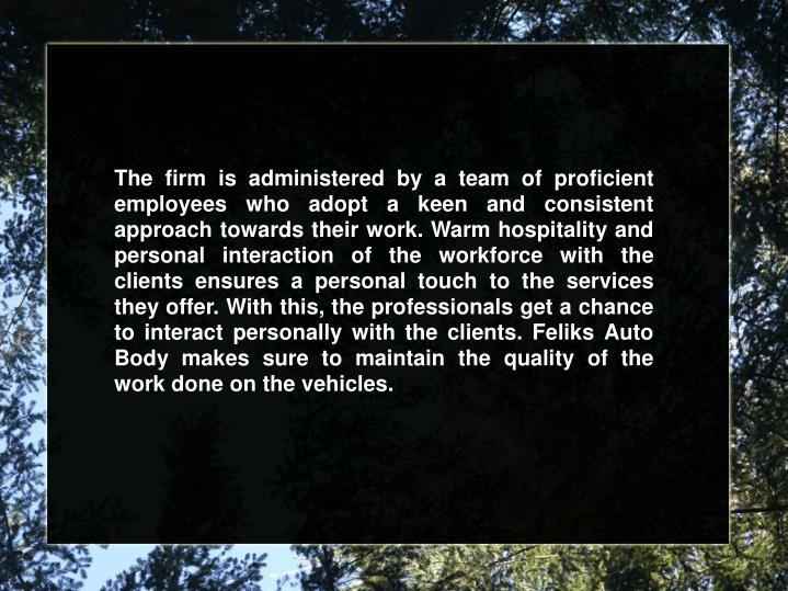 The firm is administered by a team of proficient employees who adopt a keen and consistent approach ...