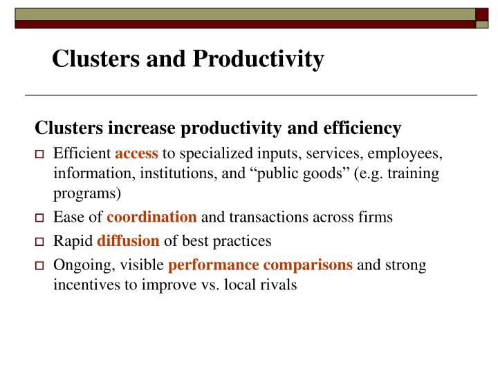 Clusters increase productivity and efficiency