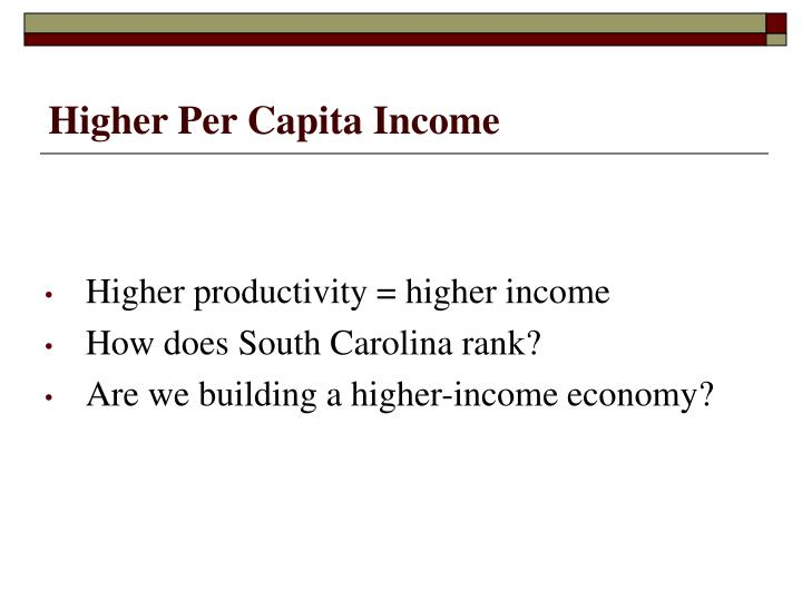 Higher Per Capita Income