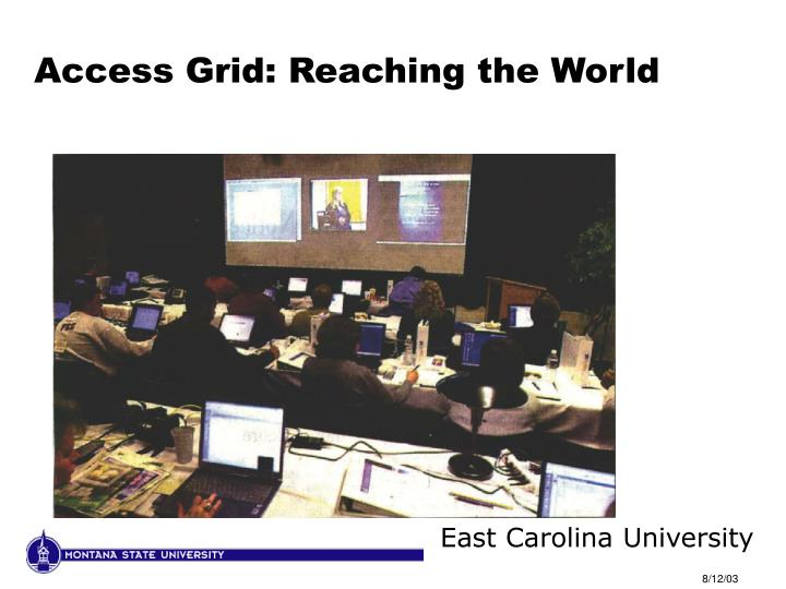Access Grid: Reaching the World