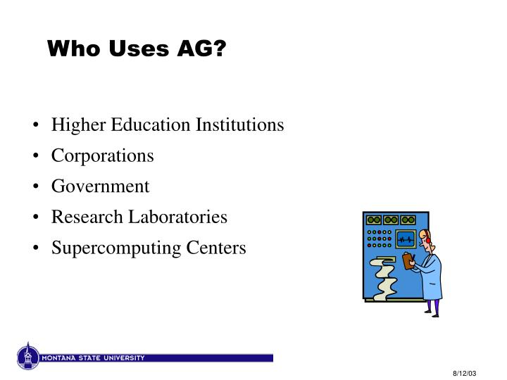 Who Uses AG?
