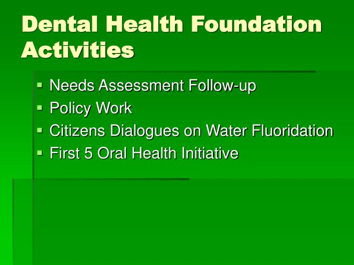 Dental health foundation activities