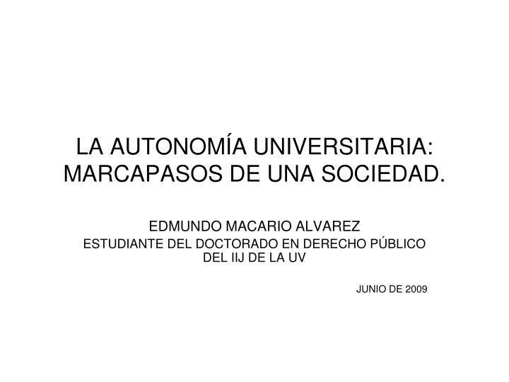 LA AUTONOMÍA UNIVERSITARIA: MARCAPASOS DE UNA SOCIEDAD.