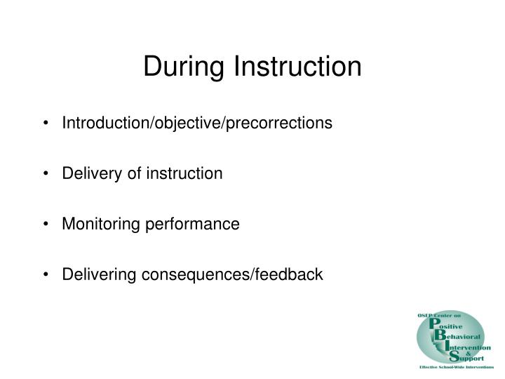 During Instruction