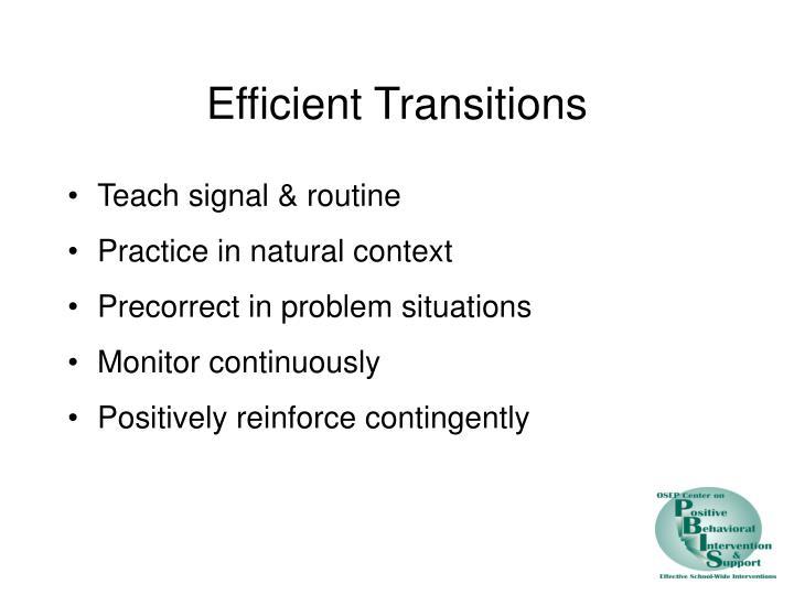 Efficient Transitions