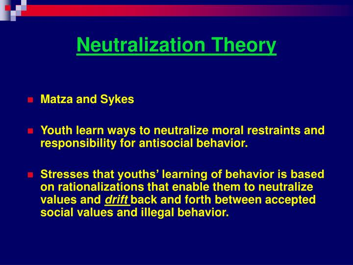 techniques of neutralization theory by matza It is an incarnation of the delinquency theories known as the techniques of  neutralization (sykes & matza, 1957) in their original publication,.