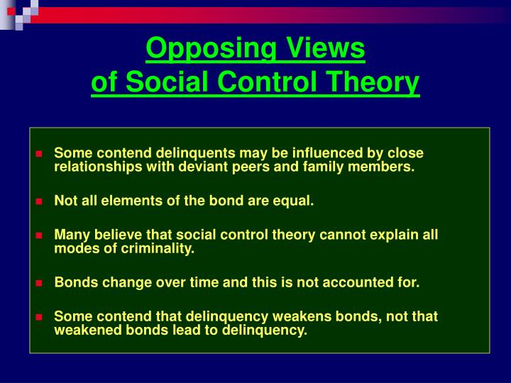 social control theory A large body of criminological research inspired by social control theory has  focused on how variations in the strength of individuals' bonds to.