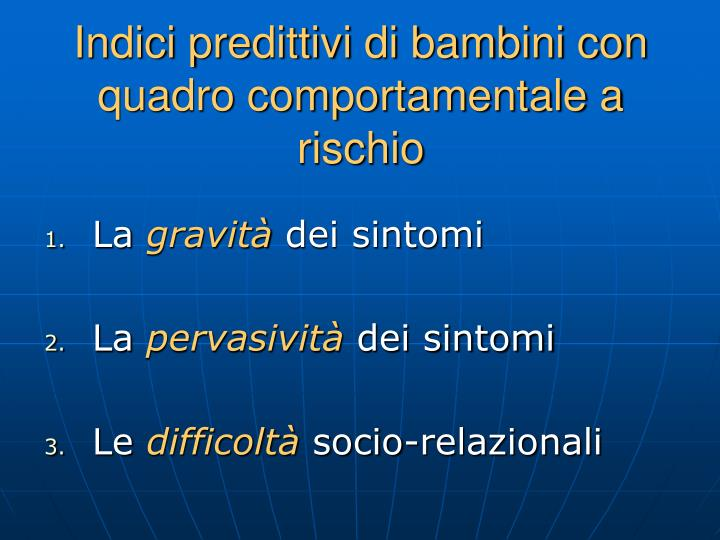 Indici predittivi di bambini con quadro comportamentale a rischio
