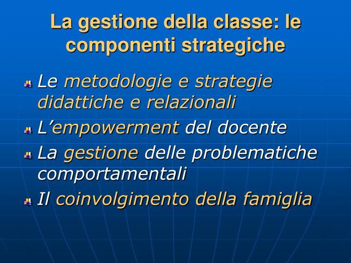 La gestione della classe: le componenti strategiche