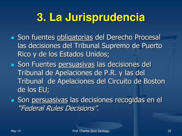 3. La Jurisprudencia
