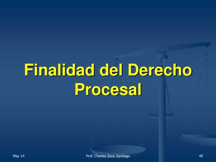 Finalidad del Derecho Procesal