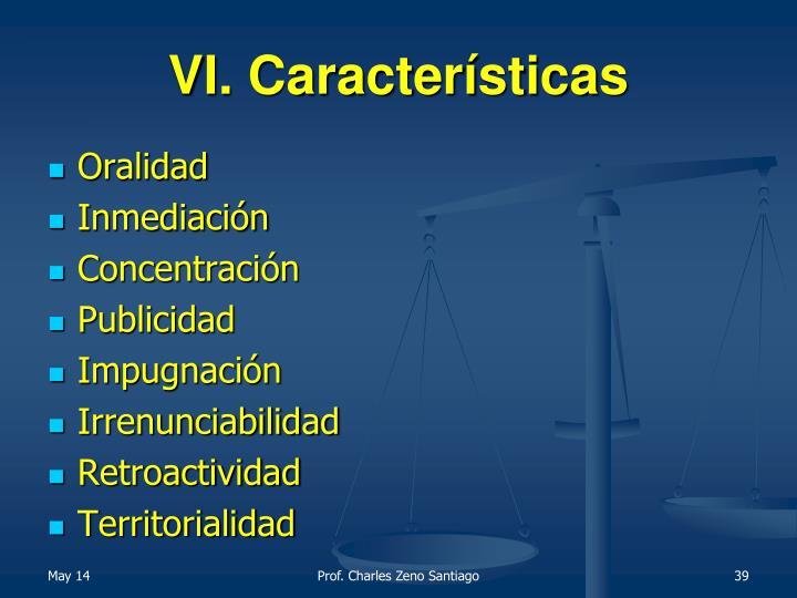 VI. Características