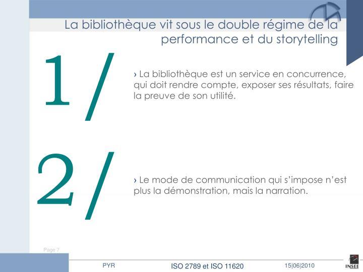 La bibliothèque vit sous le double régime de la performance et du storytelling