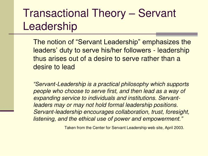 Transactional Theory – Servant Leadership