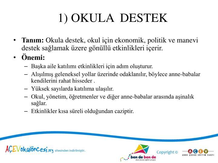1) OKULA  DESTEK