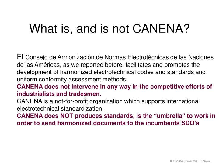 What is, and is not CANENA?