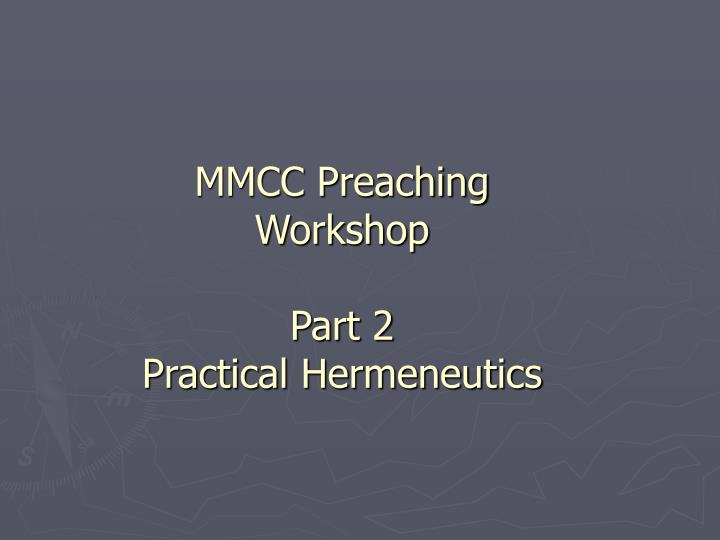 Mmcc preaching workshop part 2 practical hermeneutics