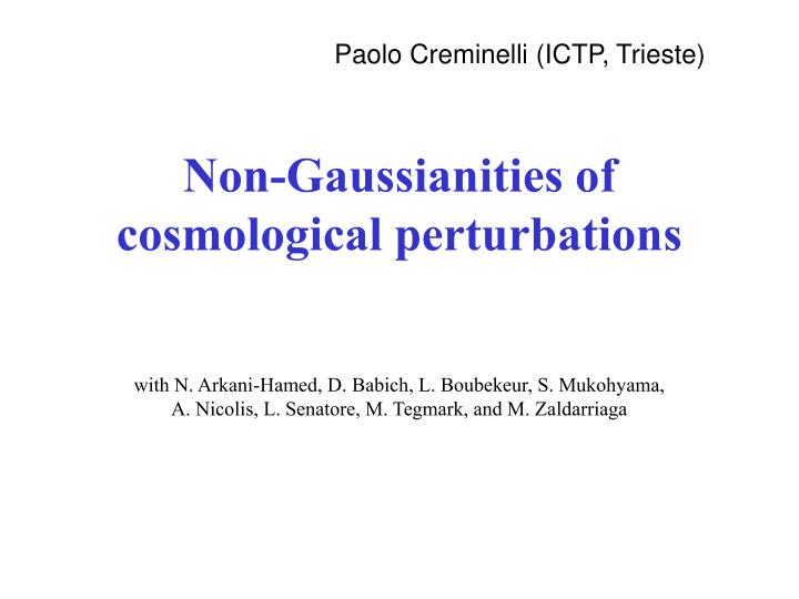 Paolo Creminelli (ICTP, Trieste)
