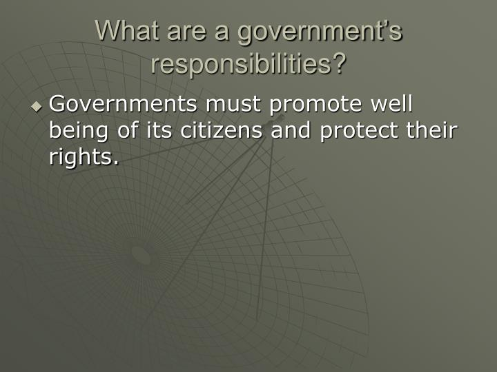 What are a government's responsibilities?