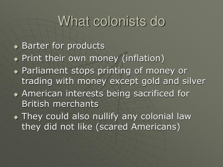 What colonists do